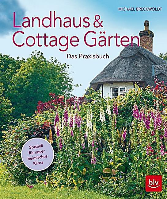 landhaus cottage g rten buch portofrei bei. Black Bedroom Furniture Sets. Home Design Ideas