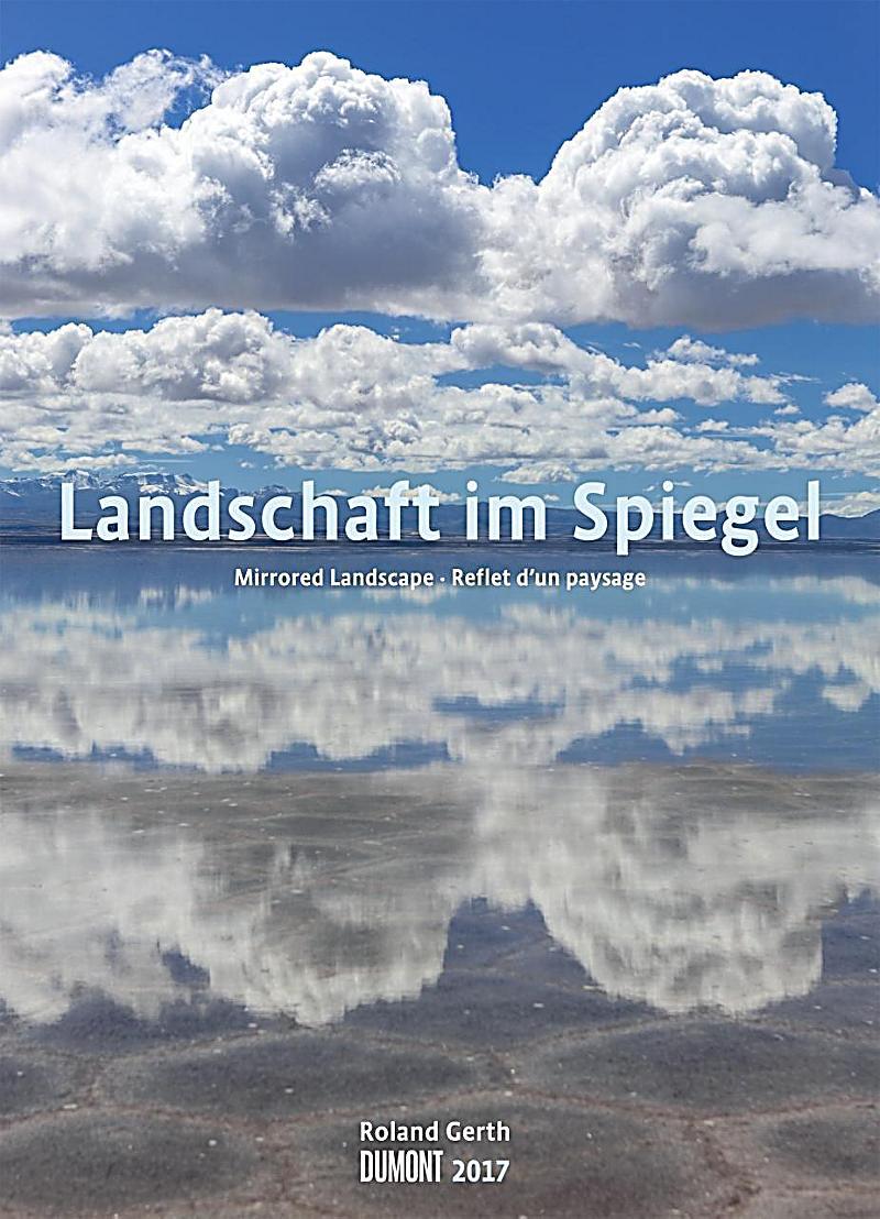 Landschaft im spiegel 2017 kalender bei - Landscape spiegel ...