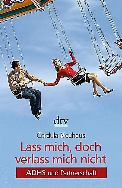 Lass mich, doch verlass mich nicht Buch bei Weltbild.de