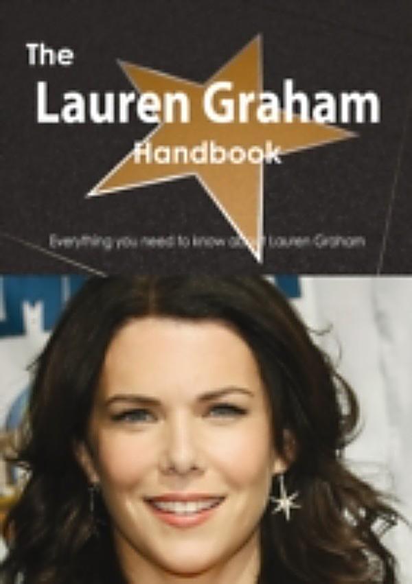 Lauren Graham Handbook - Everything you need to know about Lauren Graham ebook | weltbild.ch - lauren-graham-handbook-everything-you-need-to-know-107097493