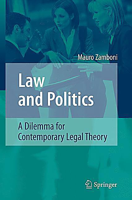 law and politics Whether one examines a president's power over government agencies, legislative responses to judicial decisions, or the impact of international agreements, law and.