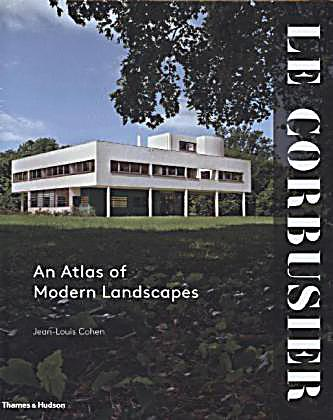 Le corbusier an atlas of modern landscapes buch portofrei for Corbusier sessel 00 schneider