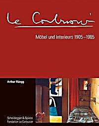 le corbusier m bel und interieurs 1905 1965 buch portofrei. Black Bedroom Furniture Sets. Home Design Ideas