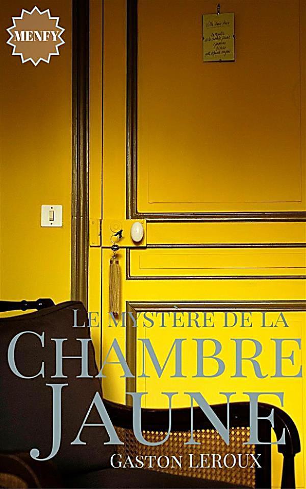 Le myst re de la chambre jaune ebook jetzt bei for Le mystere de la chambre jaune