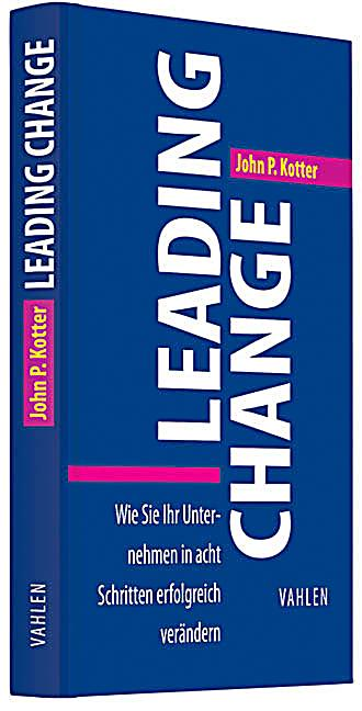 leading change by john p kotter In leading change, john kotter examines the efforts of more than 100 companies to remake themselves into better competitors he identifies the most common mis.