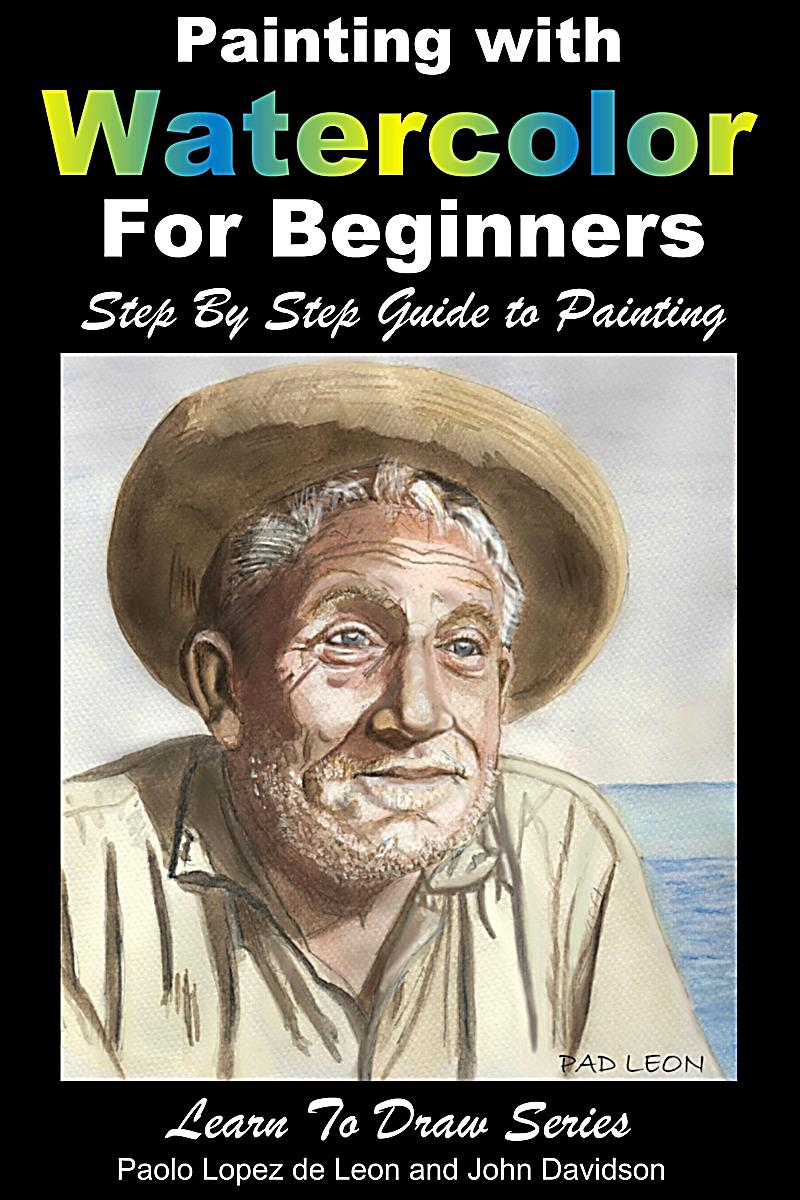 Learn to draw painting with watercolor for beginners for Learning to paint and draw