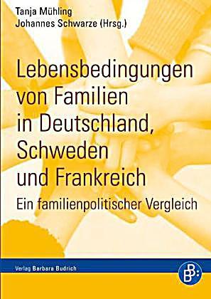lebensbedingungen von familien in deutschland schweden und frankreich. Black Bedroom Furniture Sets. Home Design Ideas