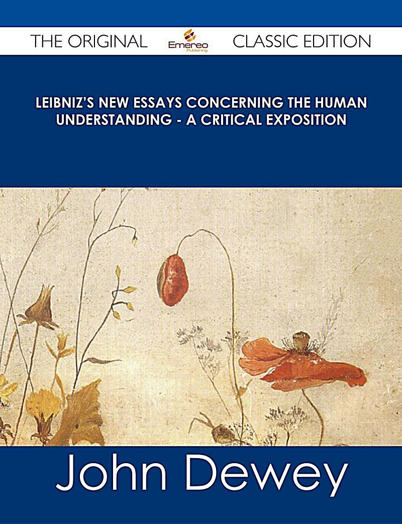 leibniz new essays concerning human understanding Leibniz new essays concerning human understanding new essays on human understanding – wikipedia is a chapter-by  new essays concerning human understanding,.