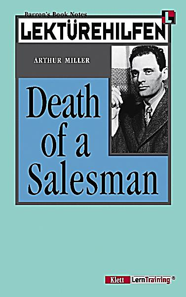 the use of death in arthur millers death of a salesman Arthur miller has emerged as one of the most successful and enduring  playwrights of  writing plays in the 1930s, but it wasn't until death of a salesman  was performed in  biff: i bet you forgot how bashful you used to be especially  with.