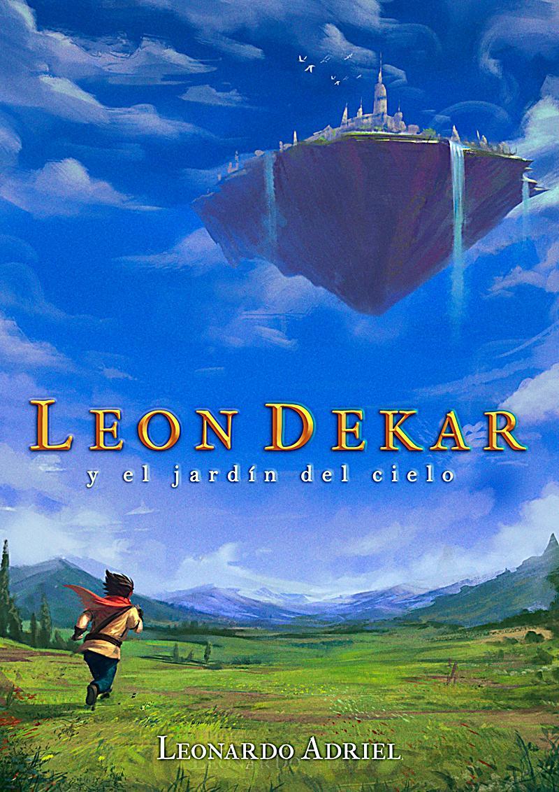 Leon dekar y el jard n del cielo ebook kostenlos for El jardin leon