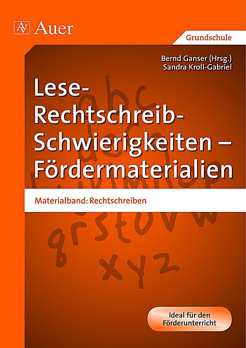 Lese-Rechtschreib-Schwierigkeiten - Fu00f6rdermaterialien: Materialband Rechtschreiben Buch