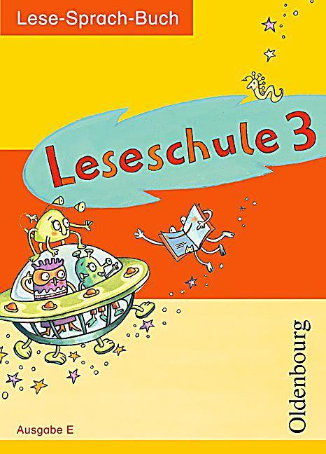 Leseschule, Lese-Sprach-Buch, Ausgabe E: 3. Schuljahr ...