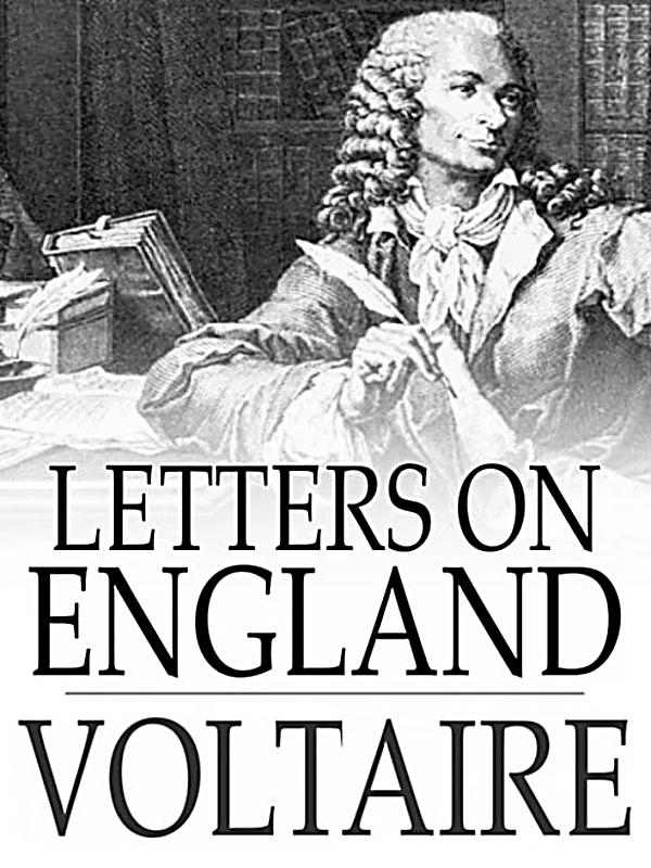 voltaire letters on england essays Free essay: voltaire and the enlightenment during the eighteenth century a  group  voltaire does seem to be fairly favorable towards the english in his  letters,.