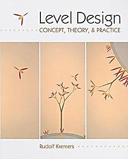 Level Design Concept Theory And Practice By Rudolf Kremers Pdf