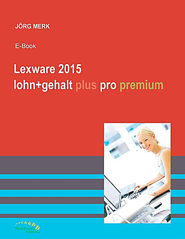 lexware 2015 lohn gehalt plus pro premium ebook. Black Bedroom Furniture Sets. Home Design Ideas
