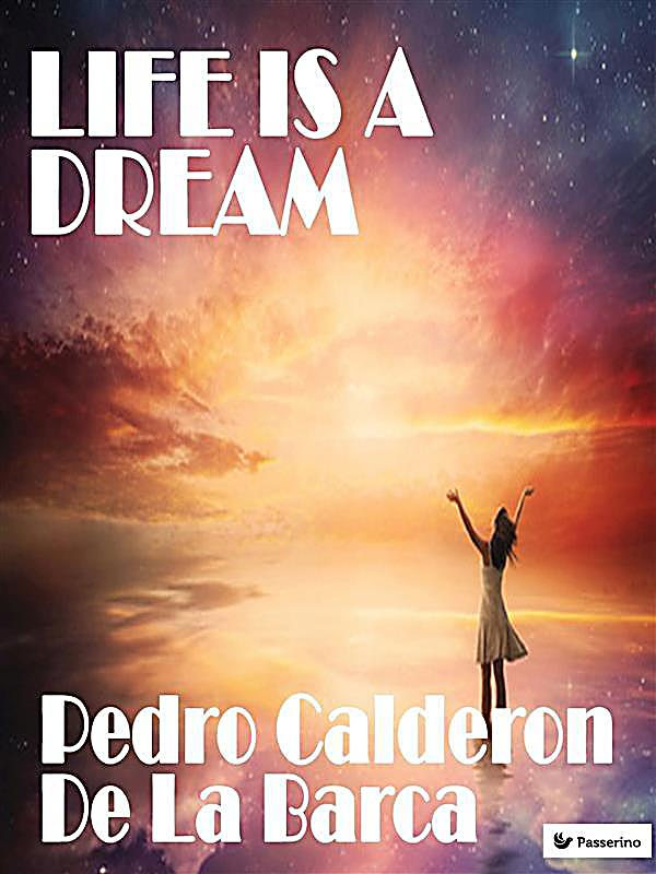 pedro calderon de la barca life is a dream Life is a dream - an adaptation february 22-24 + march 1-3 at 8pm directed by tony award-winner dominique serrand about the production internationally celebrated guest director dominique.