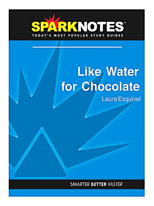 like water for chocolate chapter The best study guide to like water for chocolate on the planet, from the creators   in-depth summary and analysis of every chapter of like water for chocolate.