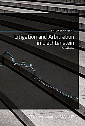 litigation and arbitation in liechtenstein buch portofrei. Black Bedroom Furniture Sets. Home Design Ideas
