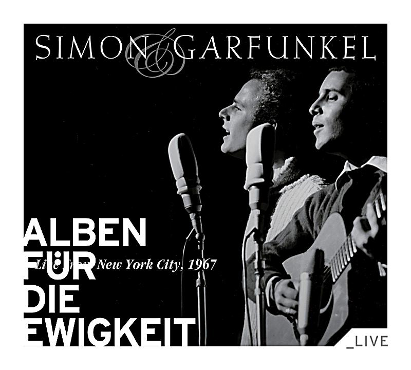 live from new york city 1967 alben f r die ewigkeit von simon garfunkel. Black Bedroom Furniture Sets. Home Design Ideas