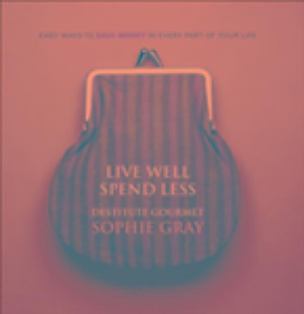 Living Well Spending Less: Live Well Spend Less: Ebook Jetzt Bei Weltbild.de Als Download