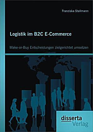logistik im b2c e commerce make or buy entscheidungen zielgerichtet umsetzen buch. Black Bedroom Furniture Sets. Home Design Ideas