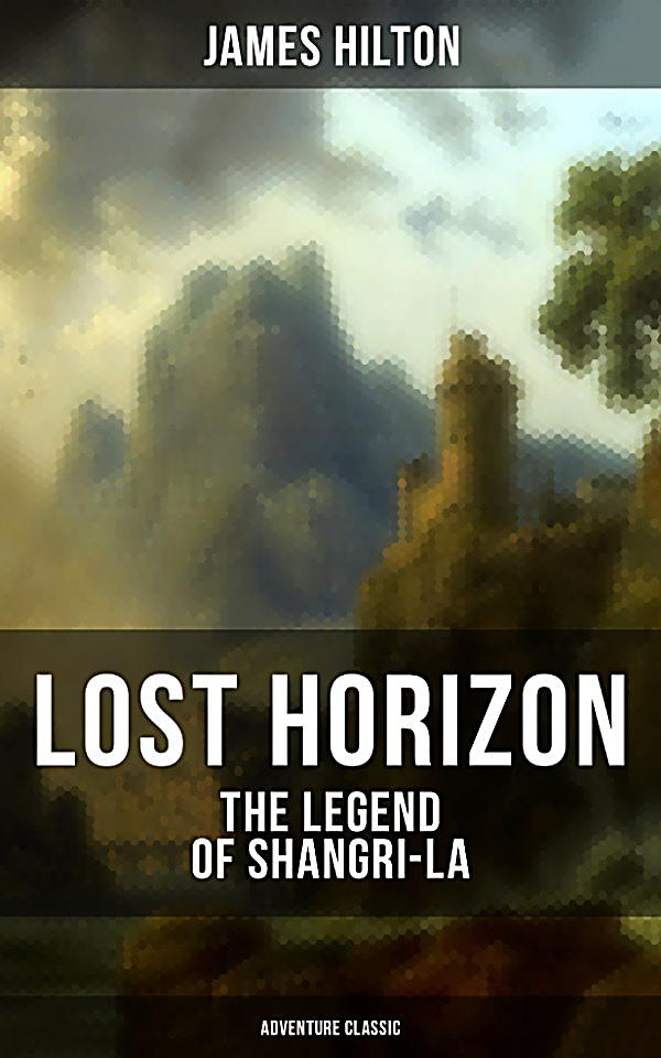 an analysis of hiltons lost horizon Lost horizon, james hilton, pocket, 1970, 231 pp (originally published 1933) james hilton wrote lost horizon in 1933, and it was an immediate success, selling millions of copies, influencing president roosevelt to name what's now camp david shangri-la, and frank capra, a hot director after an oscar sweep with it happened one night in 1934 .