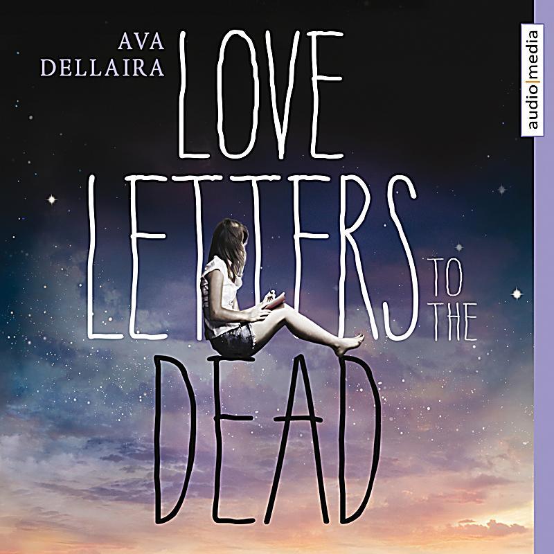 Love Letters To The Dead Horbuch Downloaden Bei Weltbildde