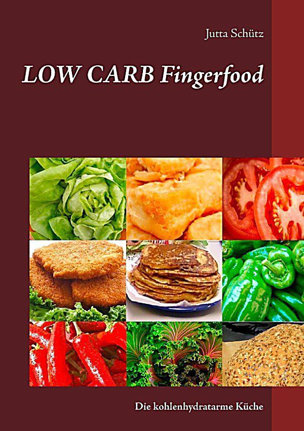 low carb fingerfood ebook jetzt bei als download. Black Bedroom Furniture Sets. Home Design Ideas