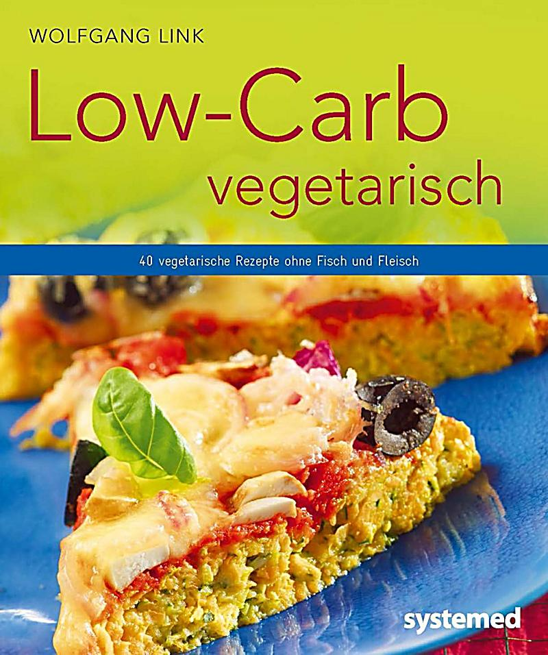 low carb vegetarisch buch jetzt bei online bestellen. Black Bedroom Furniture Sets. Home Design Ideas