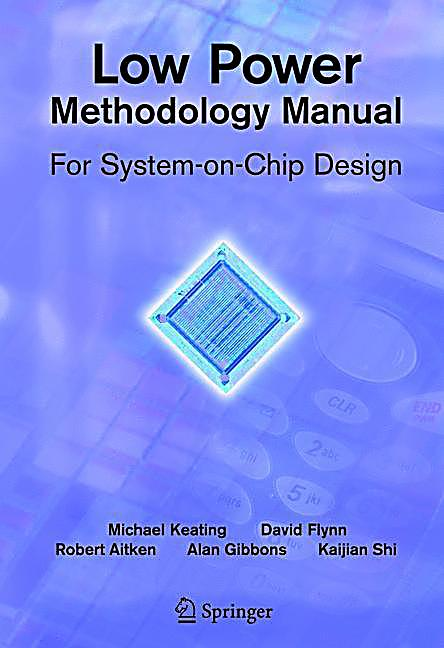 Low Power Methodology Manual For System On Chip Design Pdf
