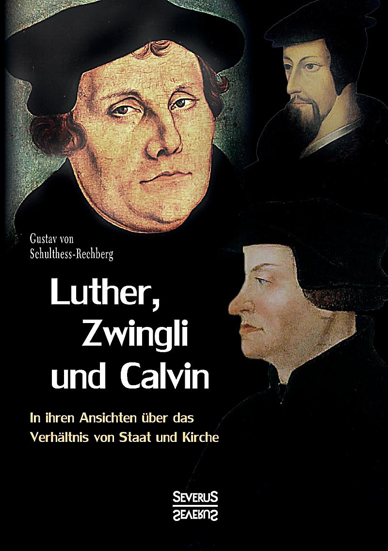 luther and calvin So, who is calvin, and what should we think of him as lutherans what did  luther think of him to begin, it must be understood that calvin is.