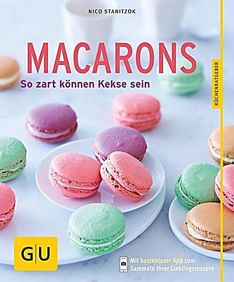 macarons buch von nico stanitzok jetzt bei bestellen. Black Bedroom Furniture Sets. Home Design Ideas