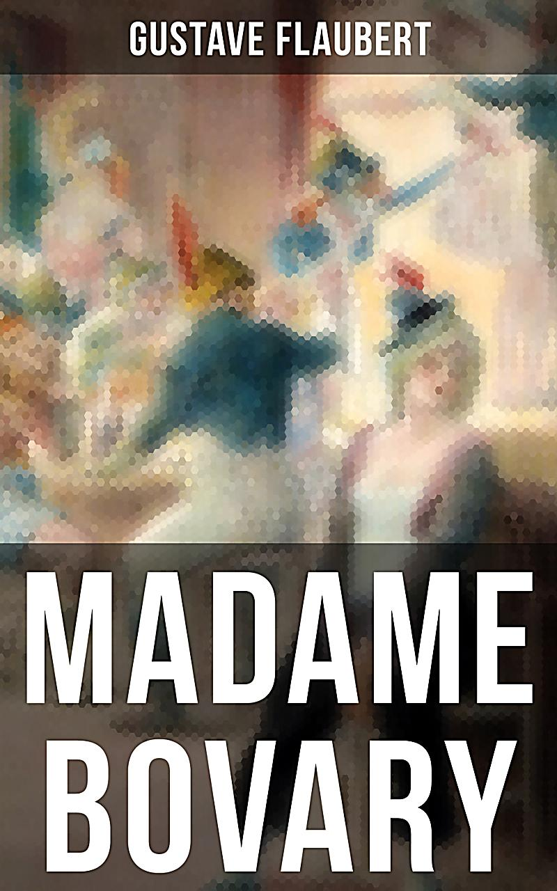an analysis of the novel madame bovary emmas escape by flaubert Gustave flaubert' madame bovary: summary & analysis  the novel madame bovary was actually condemned as being pornographic  flaubert and the character emma .