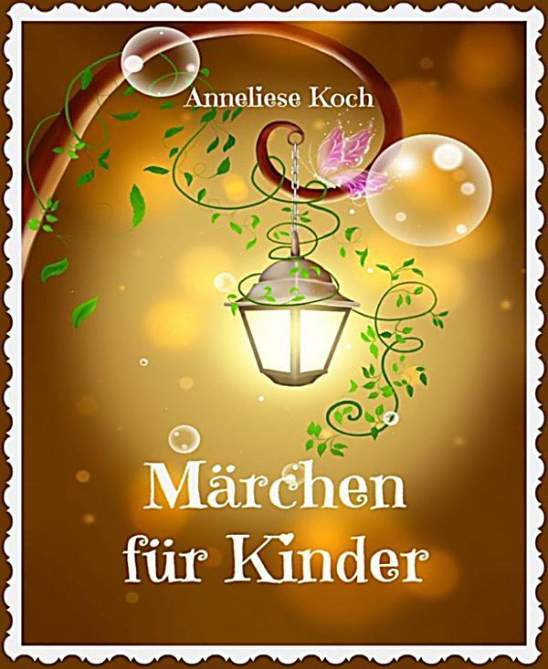 Märchen Für Kinder: Ebook Jetzt Bei Weltbild.at Als Download