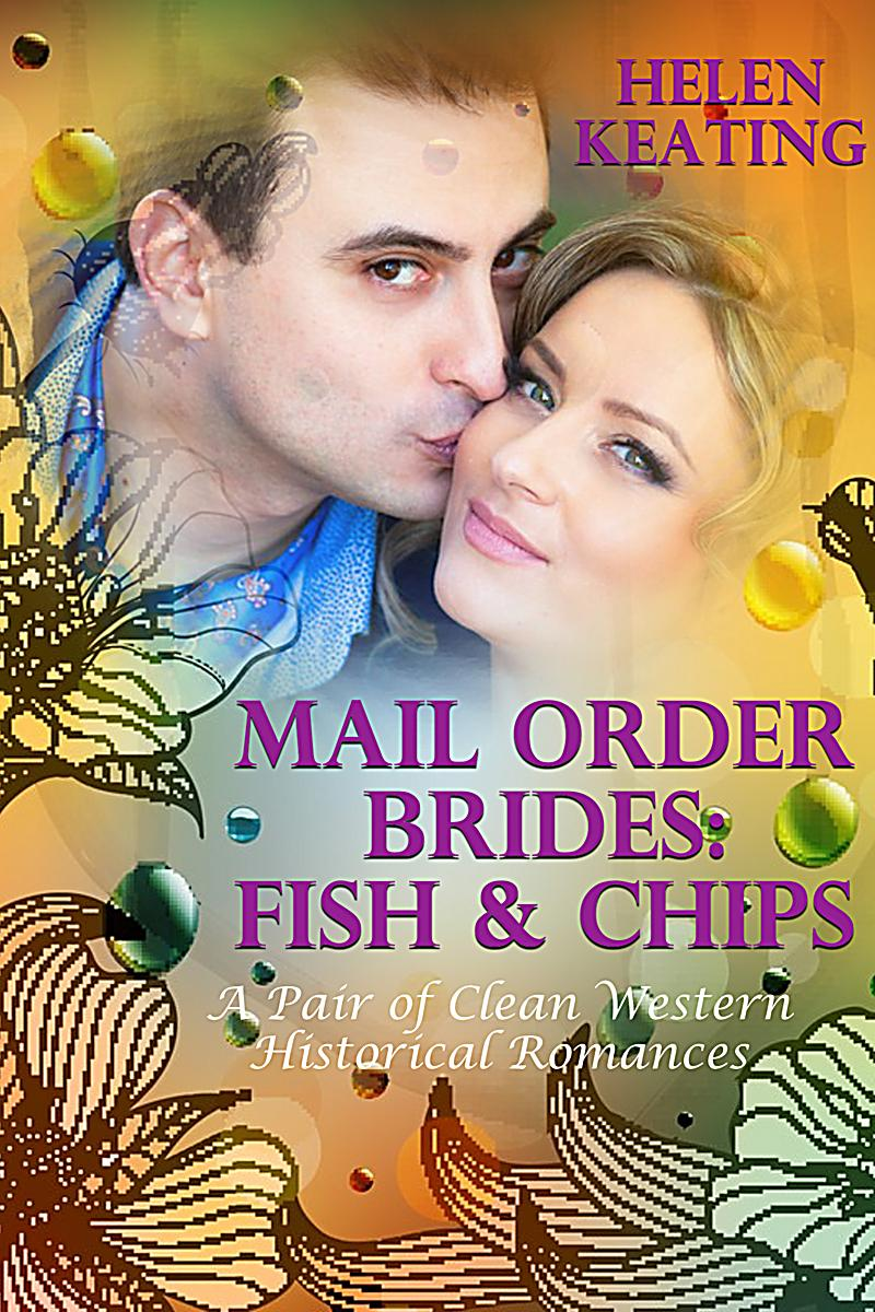 Mail order brides fish chips a pair of clean western for Mail order fish