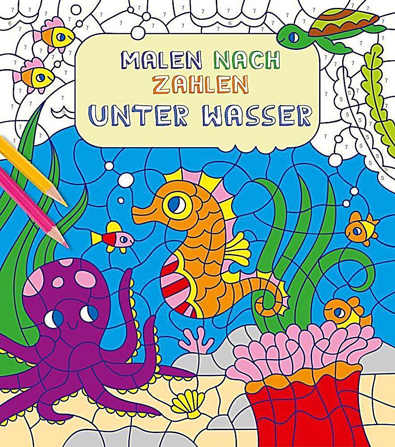 Malen nach Zahlen: Unter Wasser Buch bei Weltbild.de bestellen