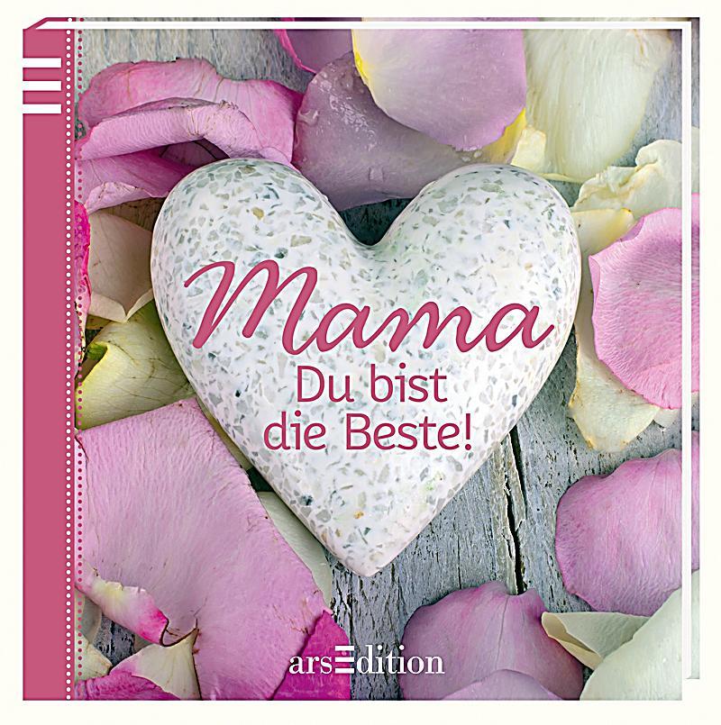 Mama, Du bist die Beste! Buch bei Weltbild.ch online bestellen