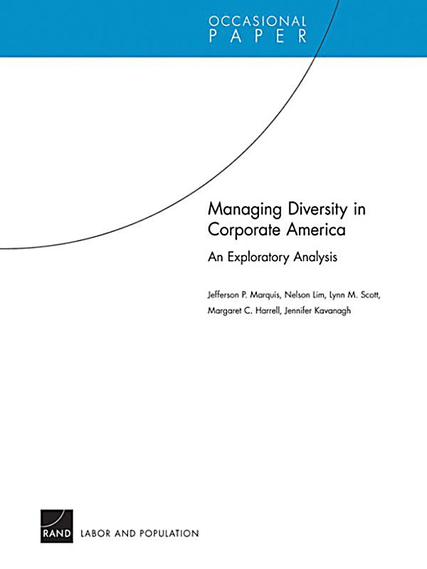diversity in corporate america Develop a hiring strategy to make your workforce resemble the community you operate in ask existing employees for referrals talk to community organizations to help find candidates provide diversity training in your workplace promoting workplace diversity has many bottom line benefits but you .
