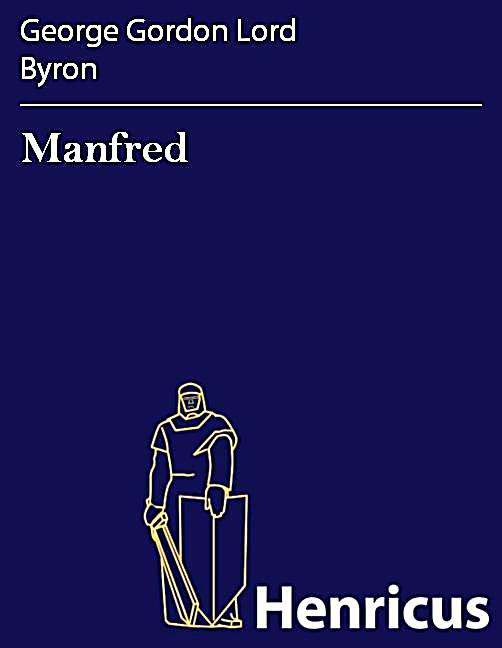 analysis of lord byrons manfred Lord byron: george gordon byron (1788–1824) was a british romantic poet  whose  a sarcastic critique of the book in the edinburgh review provoked his   the faustian poetic drama manfred (1817), whose protagonist reflects byron's  own.