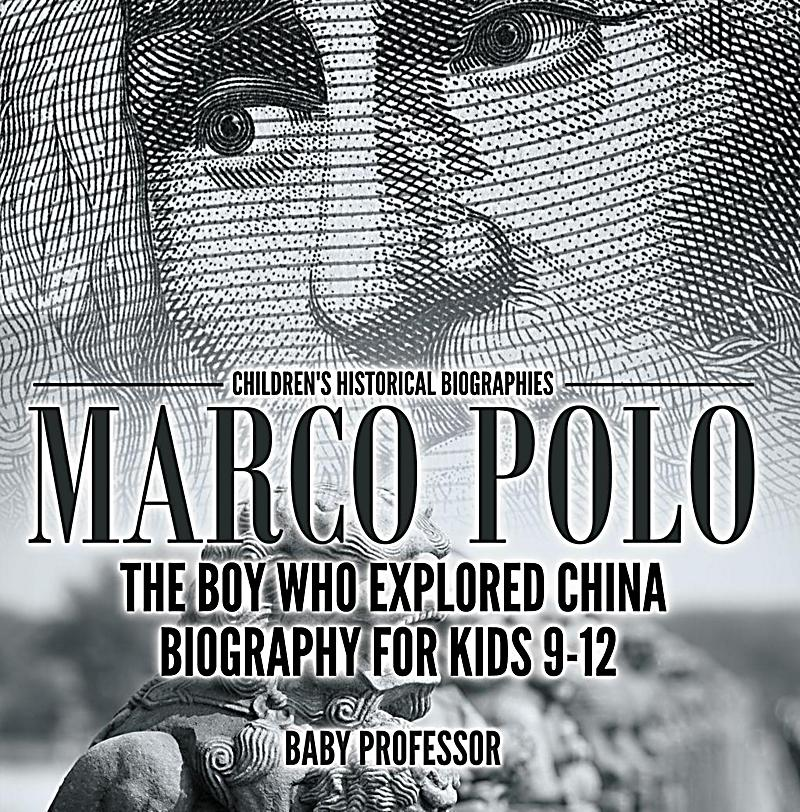 marco polo the boy who explored china biography for kids. Black Bedroom Furniture Sets. Home Design Ideas