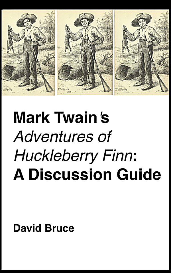 mark twains adventures of huckleberry finn Samuel langhorne clemens (pen-name mark twain) has been called the 'father  of american literature' his novel adventures of huckleberry finn (1884) is set.
