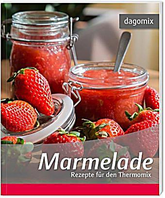 marmelade rezepte f r den thermomix buch. Black Bedroom Furniture Sets. Home Design Ideas
