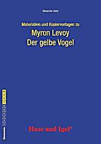materialien und kopiervorlagen zu myron levoy der gelbe vogel buch. Black Bedroom Furniture Sets. Home Design Ideas