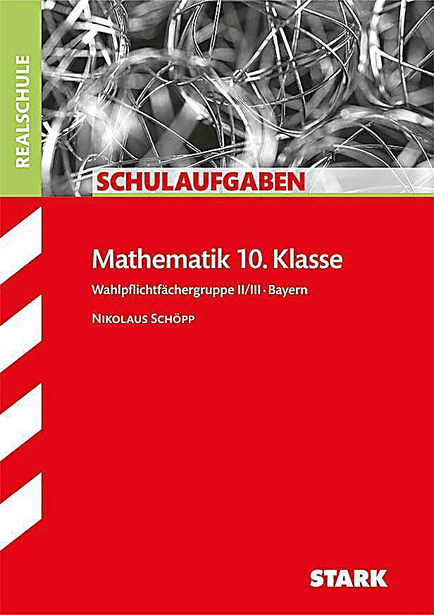 mathematik 10 klasse wahlpflichtf chergruppe ii iii bayern buch. Black Bedroom Furniture Sets. Home Design Ideas