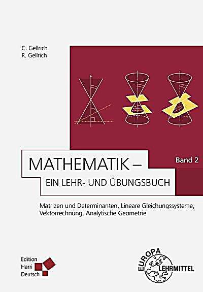 Mathematik - Ein Lehr- und Übungsbuch: Bd.2 Matrizen und ...