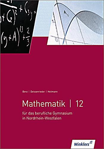 mathematik f r das berufliche gymnasium in nordrhein westfalen 12 schuljahr buch. Black Bedroom Furniture Sets. Home Design Ideas