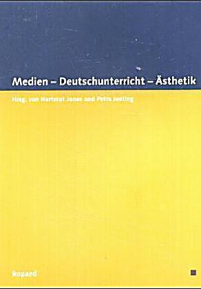 Medien deutschunterricht sthetik buch portofrei for Petra josting