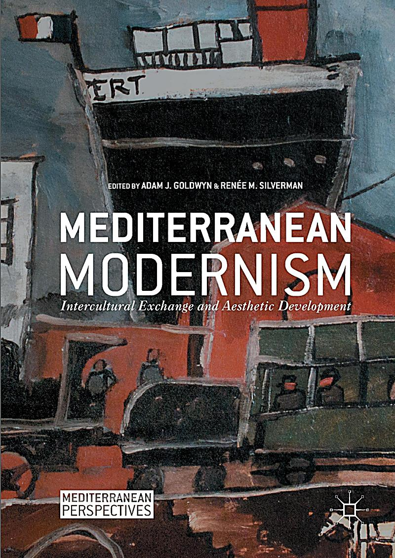mediterranean modernism intercultural exchange and aesthetic development pdf