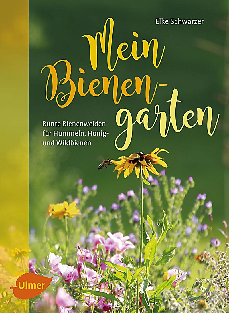 mein bienengarten buch jetzt bei online bestellen. Black Bedroom Furniture Sets. Home Design Ideas