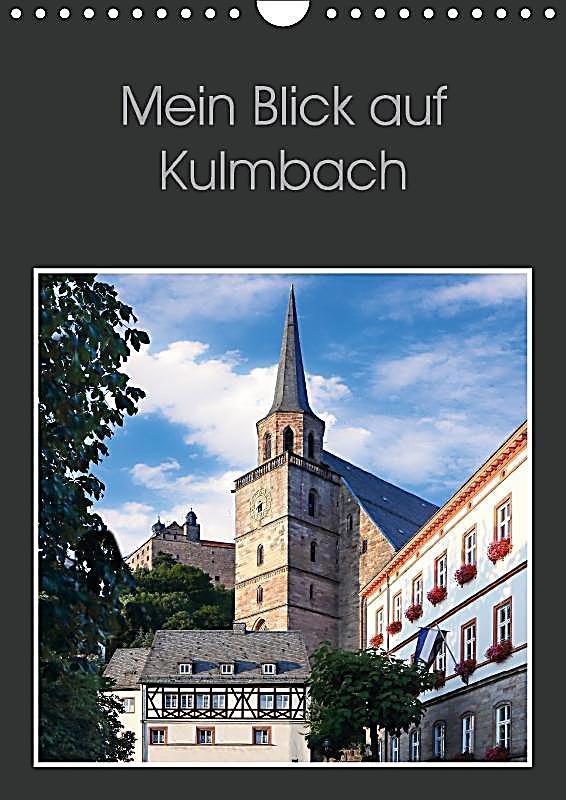 mein blick auf kulmbach wandkalender 2018 din a4 hoch. Black Bedroom Furniture Sets. Home Design Ideas